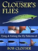 Amazon.com: Clouser's Flies: Tying and Fishing the Fly Patterns of Bob Clouser eBook: Bob Clouser, Jay Nichols: Kindle Store