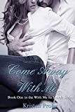 Come Away With Me: Book One in the With Me In Seattle Series