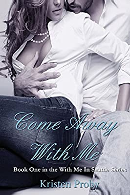 Come Away With Me: Book One in the With Me In Seattle Series (Volume 1)
