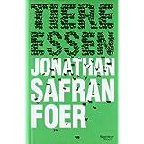 """Tiere essenvon """"Jonathan Safran Foer"""""""