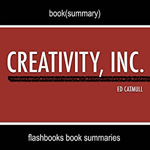 Summary and Analysis: Creativity, Inc. by Ed Catmull Audiobook