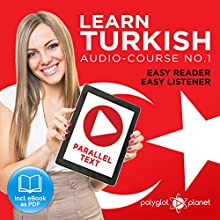 Learn Turkish | Easy Reader | Easy Listener | Parallel Text Audio Course No. 1 Audiobook by  Polyglot Planet Narrated by Kenan Bahar, Christopher Tester