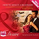 How to Seduce a Billionaire (       UNABRIDGED) by Kate Carlisle Narrated by Jennifer Woodward