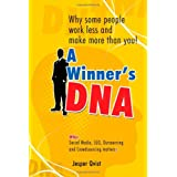 A Winner's DNA: Why some people work less and make more than you! ~ Jesper Qvist
