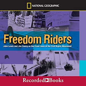Freedom Riders: John Lewis and Jim Zwerg on the Front Lines of the Civil Rights | [Anne Bausum]