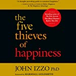 The Five Thieves of Happiness | John B. Izzo Ph.D