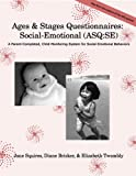 img - for Ages & Stages Questionnaires : Social Emotional (ASQ:SE): A Parent-Completed, Child-Monitoring System for Social-Emotional Behaviors book / textbook / text book