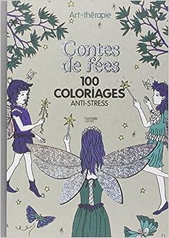 Art Therapie Contes de fées: 100 coloriages anti-stress (French