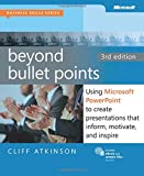 img - for Beyond Bullet Points, 3rd Edition: Using Microsoft PowerPoint to Create Presentations That Inform, Motivate, and Inspire (3rd Edition) (Business Skills) book / textbook / text book