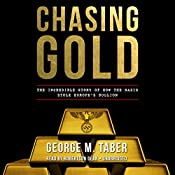 Chasing Gold: The Incredible Story of How the Nazis Stole Europe's Bullion | [George M. Taber]