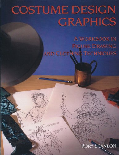 Costume Design Graphics A Workbook in Figure Drawing and Clothing Techniques089676253X