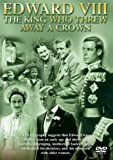 Edward VIII - The King Who Threw Away A Crown [DVD]