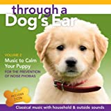 Through A Dogs Ear: Music To Calm Your Puppy, Volume 2