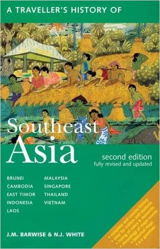A Traveller's History of Southeast Asia (The Traveller's History Series)