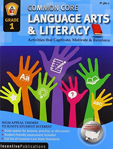Common Core Language Arts & Literacy Grade 1: Activities That Captivate, Motivate & Reinforce PDF