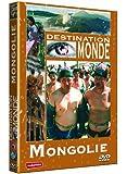 Destination Monde : Mongolie