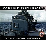 Warship Pictorial 42 - Round Bridge Fletcher