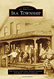 img - for Ira Township (Images of America) by Paul Torney (2015-05-25) book / textbook / text book