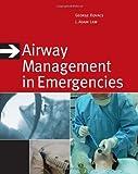 George Kovacs Airway Management in Emergencies (Red and White Emergency Medicine Series)