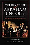 img - for The Inner Life of Abraham Lincoln: Six Months at the White House book / textbook / text book