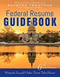 img - for Federal Resume Guidebook 6th Ed, : Writing the Successful Outline Format Federal Resume book / textbook / text book