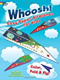 Whoosh! Easy Paper Airplanes for Kids: Color, Fold and Fly!