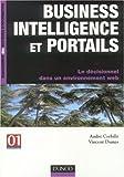 echange, troc André Corbille, Vincent Dumas - Business inteligence et portails : Le décisionnel dans un environnement web