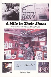A Mile In Their Shoes: Conversations With Veterans Of World War Ii by Aaron Elson ebook deal
