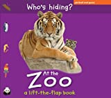 img - for Who's Hiding? At the Zoo (Who's Hiding? Books) book / textbook / text book