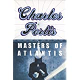 The Masters of Atlantis ~ Charles Portis