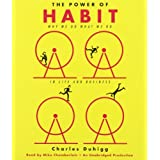 The Power of Habit: Why We Do What We Do in Life and Business ~ Charles Duhigg