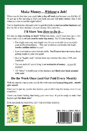 Job Escape Plan - An Easy-to-Follow System to Make Money Online (Volume 3 - Set It and Forget It)