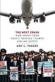 img - for The Next Crash: How Short-Term Profit Seeking Trumps Airline Safety by Fraher, Amy L. (2014) Hardcover book / textbook / text book