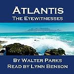 Atlantis: The Eyewitnesses | Walter Parks