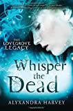 Image of Whisper the Dead (The Lovegrove Legacy)