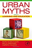 img - for Urban Myths about Learning and Education book / textbook / text book