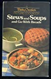 img - for Stews and Soups and Go-With Breads (A Betty Crocker Picture Cookbook) book / textbook / text book