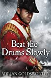 img - for Beat the Drums Slowly (Napoleonic War) book / textbook / text book