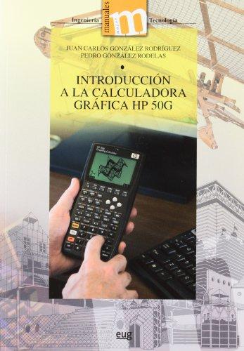 Introducción a la calculadora gráfica HP 50G (Manuales Major/ Ingeniería y Tecnología)