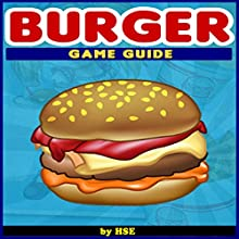 Burger Game Guide (       UNABRIDGED) by HSE Narrated by Steve Ryan