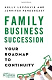 Family Business Succession: Your Roadmap to Continuity (Family Business Publications)
