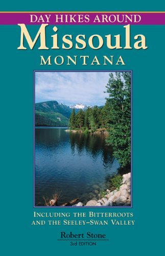 Day Hikes Around Missoula, Montana 3rd
