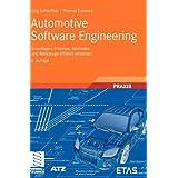 """Automotive Software Engineering: Grundlagen, Prozesse, Methoden und Werkzeuge effizient einsetzen (ATZ/MTZ-Fachbuch)von """"J�rg Sch�uffele"""""""