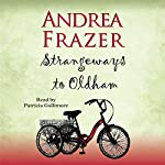 Strangeways to Oldham: The Belchester Chronicles, Book 1 | Andrea Frazer