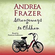 Strangeways to Oldham: The Belchester Chronicles, Book 1 Audiobook by Andrea Frazer Narrated by Patricia Gallimore