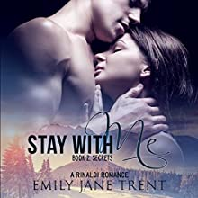 Secrets: Stay with Me, Book 2 (       UNABRIDGED) by Emily Jane Trent Narrated by Susan Fouche