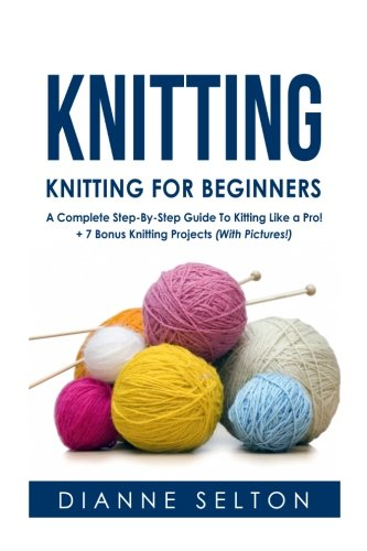 Knitting Patterns For Dummies : Knitting for beginners a complete step by