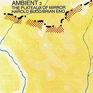 Ambient 2:Plateaux Of Mirror