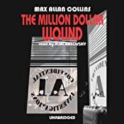 The Million Dollar Wound | [Max Allan Collins]