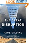The Great Disruption: Why The Climate...